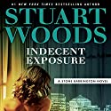 Indecent Exposure Audiobook by Stuart Woods Narrated by Tony Roberts