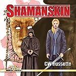 Shamanskin | C. W. Russette