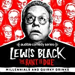 Ep. 56: Millennials and Quirky Drinks | Lewis Black