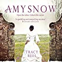 Amy Snow Audiobook by Tracy Rees Narrated by Melody Grove