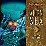 The Alien Sea: Dragonlance: Champions, Book 2 | Lucien Soulban