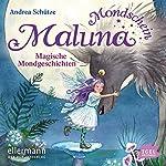 Magische Mondgeschichten (Maluna Mondschein) | Andrea Schütze