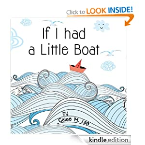 If I had a Little Boat (A colorful rhyming picture book for children)