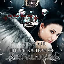 The Seduction of Sir Galahad (       UNABRIDGED) by J.E. Taylor Narrated by Hollie Jackson