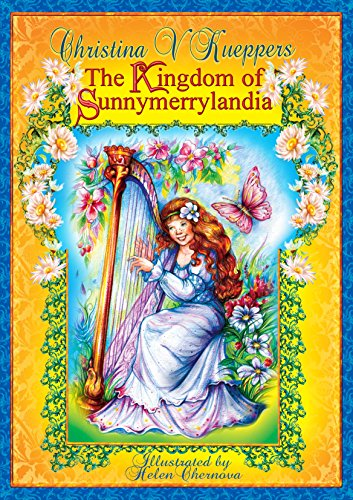The Kingdom of Sunnymerrylandia Illustrated Fairy Tale) Kind-hearted Fairy Tales Book 2) PDF Download Free