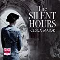 The Silent Hours Audiobook by Cesca Major Narrated by Peter Noble, Jilly Bond