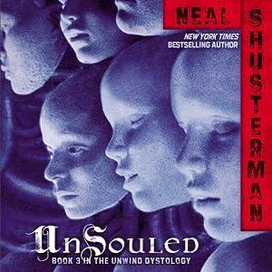 Unsouled (Book 3 - Unwind Series) - Neal Shusterman