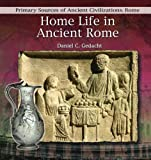 img - for Home Life in Ancient Rome (Primary Sources of Ancient Civilization: Rome) book / textbook / text book