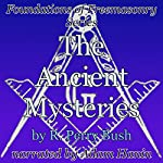 The Ancient Mysteries: Foundations of Freemasonry Series | R. Perry Bush