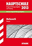Abschluss-Prfungsaufgaben Hauptschule Hessen / Mathematik 2013: Mit den Original-Prfungsaufgaben 2007-2012 und Training. Ohne Lsungen.