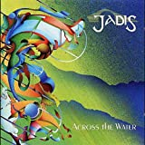 Jadis 「Across The Water」
