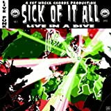 CD - Live in a Dive von Sick of It All