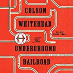 The Underground Railroad (Oprah's Book Club) Audiobook by Colson Whitehead Narrated by Bahni Turpin