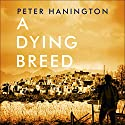 A Dying Breed Audiobook by Peter Hanington Narrated by Jonathan Keeble