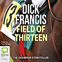 Field of 13 Audiobook by Dick Francis Narrated by Tony Britton