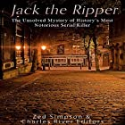 Jack the Ripper: The Unsolved Mystery of History's Most Notorious Serial Killer Hörbuch von  Charles River Editors, Zed Simpson Gesprochen von: Scott Clem