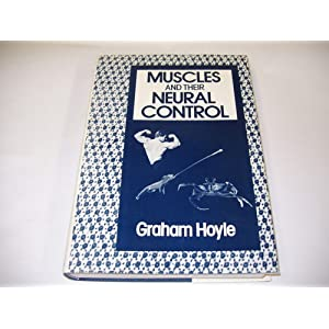 Muscles and Their Neural Control, Hoyle, Graham