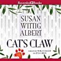 Cat's Claw: A Pecan Springs Mystery Audiobook by Susan Wittig Albert Narrated by Julia Gibson