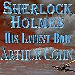 Sherlock Holmes: His Latest Bow | Arty Cohn