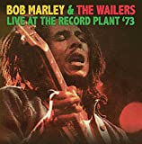 MARLEY, BOB & THE WAILERS - LIVE AT THE RECORD PLANT '73