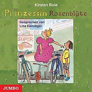 Prinzessin Rosenblüte Hörbuch