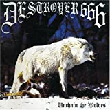 Unchain the Wolves by Destroyer 666 [Music CD]