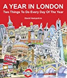 img - for A Year in London: Two Things to Do Every Day of the Year book / textbook / text book