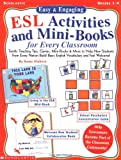 Easy & Engaging Esl Activities and Mini-Books for Every Classroom: Terrific Teaching Tips, Games, Mini-Books & More to Hel...