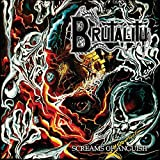 BRUTALITY SCREAMS OF ANGUISH