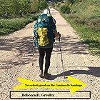 Neverlost4good on the Camino de Santiago Hörbuch von Rebecca D. Greeley Gesprochen von: Rebecca D. Greeley