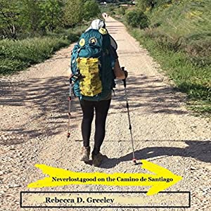 Neverlost4good on the Camino de Santiago Audiobook