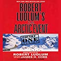 Robert Ludlum's The Arctic Event: Covert-One Series Audiobook by James H. Cobb Narrated by Jeff Woodman