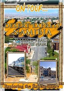 On Tour...  DESERT EXPRESS NAMIBIA Making Tracks Through Namibia