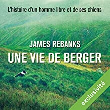 Une vie de berger | Livre audio Auteur(s) : James Rebanks Narrateur(s) : Laurent Desponds