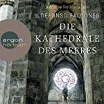 Die Kathedrale des Meeres | Ildefonso Falcones