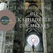 Die Kathedrale des Meeres | [Ildefonso Falcones]