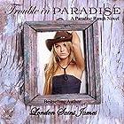Trouble in Paradise: Paradise Ranch, Book 2 Hörbuch von London Saint James Gesprochen von: Sierra Kline