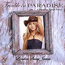 Trouble in Paradise: Paradise Ranch, Book 2 Audiobook by London Saint James Narrated by Sierra Kline