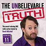 The Unbelievable Truth, Series 11 | Jon Naismith,Graeme Garden