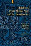 Childhood in the Middle Ages And the Renaissance: The Results of a Paradigm Shift in the History of Mentality
