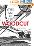 The Art of the Woodcut: Masterworks f...