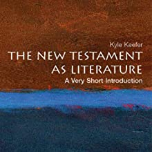The New Testament as Literature: A Very Short Introduction (       UNABRIDGED) by Kyle Keefer Narrated by Jonathan Walker