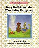 Grey Rabbit and the Wandering Hedgehog (The Little Grey Rabbit Library) (0001942646) by Uttley, Alison