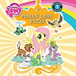My Little Pony: Ponies Love Pets! | Emily C. Hughes
