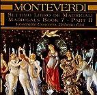 Monteverdi: Madrigals Book 7 - Part II by…