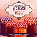 A Spoonful of Poison: An Agatha Raisin Mystery, Book 19 Audiobook by M. C. Beaton Narrated by Wanda McCaddon
