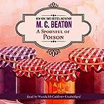 A Spoonful of Poison: An Agatha Raisin Mystery, Book 19 | M. C. Beaton