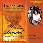 Hearts Divided: The Quaker and the Confederate, Book 1 (       UNABRIDGED) by Joanne Sundell Narrated by Rebecca Cook