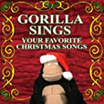Gorilla Sings Your Favorite Christmas...
