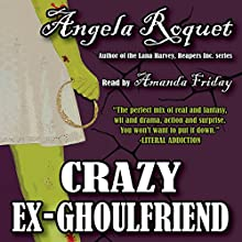 Crazy Ex-Ghoulfriend (       UNABRIDGED) by Angela Roquet Narrated by Amanda Friday